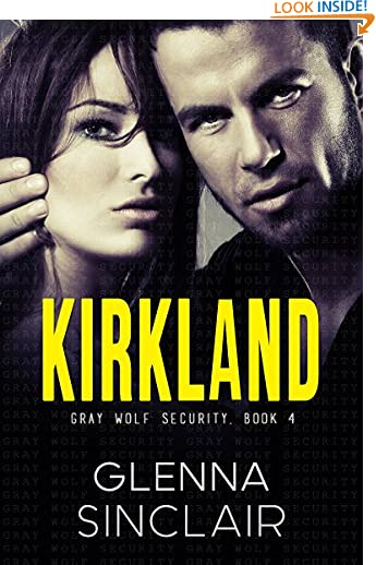 KIRKLAND: A Standalone Romance (Gray Wolf Security) by Glenna Sinclair