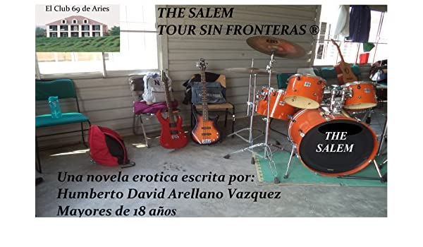 THE SALEM TOUR SIN FRONTERAS: THE SALEM TOUR SIN FRONTERAS DROGAS, SEXO Y ROCK POP (EL CLUB 69 DE ARIES) (Spanish Edition) - Kindle edition by HUMBERTO ...