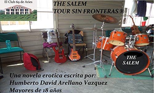 THE SALEM TOUR SIN FRONTERAS: THE SALEM TOUR SIN FRONTERAS DROGAS, SEXO Y ROCK