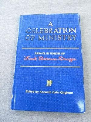 A Celebration of ministry: Essays in honor of Frank Bateman Stanger