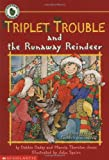 Triplet Trouble and the Runaway Reindeer, Debbie Dadey and Marcia Thornton Jones, 0590254731