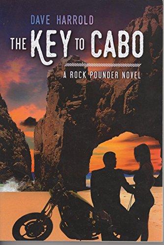 The Key to Cabo: A Rock Pounder Novel (Rock Pounder Series)