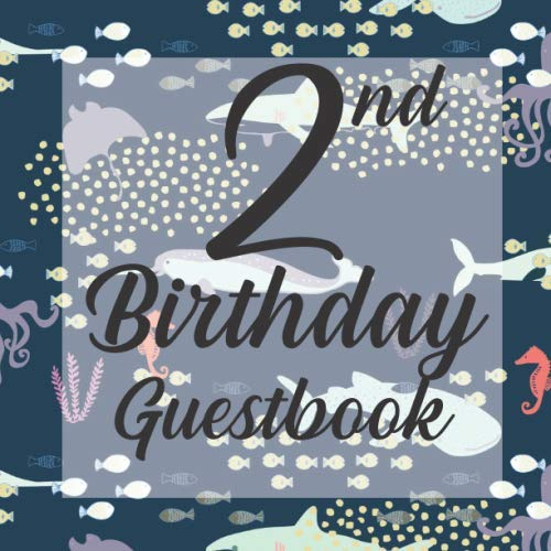 2nd Birthday Guest Book: Undersea Ocean Aquatic Fish Whales Themed - Second Party Baby Anniversary Event Celebration Keepsake Book - Family Friend ... W/ Gift Recorder Tracker Log & Picture Space