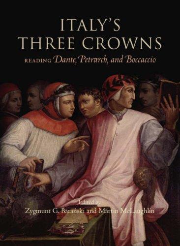 Download Italy's Three Crowns: Reading Petrarch, Dante, Bocaccio ebook