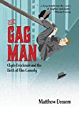 img - for The Gag Man: Clyde Bruckman and the Birth of Film Comedy book / textbook / text book