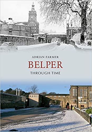 Belper Through Time: Amazon co uk: Adrian Farmer