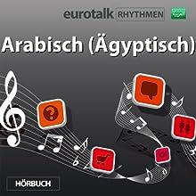 EuroTalk Rhythmen Arabisch (Ägyptisch) Speech by  EuroTalk Ltd Narrated by Fleur Poad
