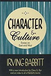 Character & Culture: Essays on East and West (Library of Conservative Thought)