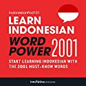 Learn Indonesian - Word Power 2001 Audiobook by  Innovative Language Learning Narrated by  IndonesianPod101.com