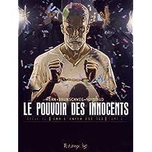 Le pouvoir des innocents Cycle 2 - Car l'enfer est ici (Tome 1) - 508 statues souriantes (French Edition)