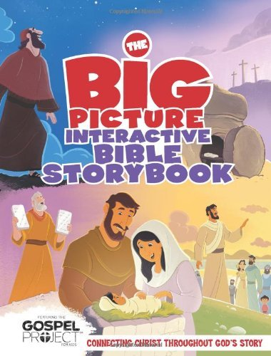 The Big Picture Interactive Bible Storybook, Hardcover: Connecting Christ Throughout God's Story (The Gospel Project) by B&H Editorial Staff (2013-11-15)