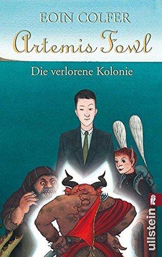 Artemis Fowl - Die verlorene Kolonie: Der fünfte Roman (Ein Artemis-Fowl-Roman, Band 5) Taschenbuch – 13. März 2008 Eoin Colfer Nikolaus Heidelbach Claudia Feldmann Ullstein Taschenbuch