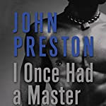 I Once Had a Master | John Preston