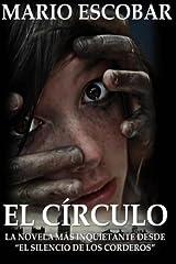 """El Circulo: La novelas mas inquietante desde """"El Silencio de los Corderos"""" (Spanish Edition) Paperback"""