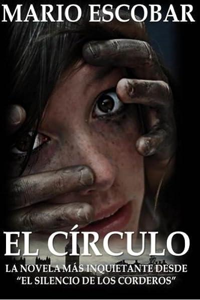 El Circulo: La novelas mas inquietante desde