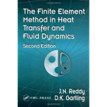 The Finite Element Method in Heat Transfer and Fluid Dynamics, Second Edition