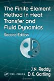 The Finite Element Method in Heat Transfer and Fluid Dynamics, J. N. Reddy and D. K. Gartling, 084932355X