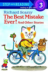 Richard Scarry's The Best Mistake Ever! and Other Stories (Step into Reading)