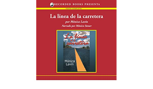 Amazon.com: La linea de la carretera [The Highway Line (Texto Completo)] (Audible Audio Edition): Monica Lavin, Monica Steuer, Recorded Books: Books