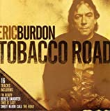 Tobacco Road by Burdon, Eric (2006-10-10)