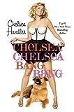 """""""Chelsea Chelsea Bang Bang"""" av Chelsea Handler"""
