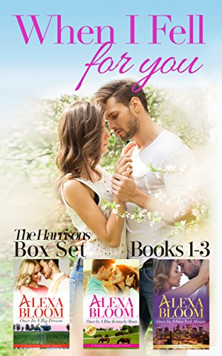 (The Harrisons Boxed Set: Books 1-3: When I Fell For You (Kindle Unlimited Small Town Romance))