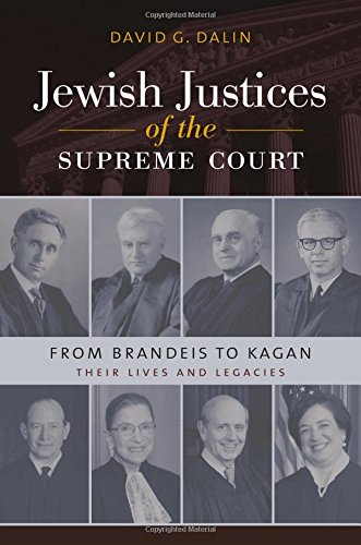 Jewish Justices of the Supreme Court: From Brandeis to Kagan (Brandeis Series in American Jewish History, Culture, and Life) cover