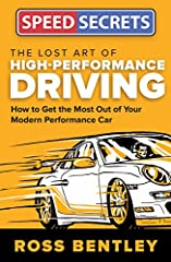 In Speed Secrets: The Lost Art of High-Performance Driving, Ross Bentley explains in plain language how you can train yourself to become a true performance driver. With the promise of autonomous vehicles in our near future, an...