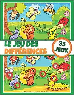 Le Jeu Des Differences 35 Jeux Cahier D Activites Pour Enfant Livre De Jeux Des 5 Ans Entierement Coloriable French Edition Collection Jeux Coloriage Et Education 9798625228749 Amazon Com Books