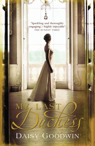 My last duchess the unputdownable epic novel of an american heiress my last duchess the unputdownable epic novel of an american heiress by goodwin fandeluxe Images
