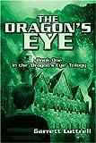 The Dragon's Eye, Garrett Luttrell, 0595328253