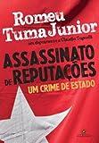 Assassinato de Reputações. Um Crime de Estado