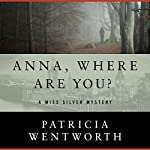 Anna, Where Are You? | Patricia Wentworth