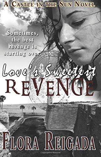 Download Love's Sweetest Revenge (Castle in the Sun) (Volume 1) ebook