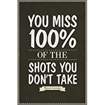You Miss 100% Of the Shots You Dont Take Wayne Gretzky Quote Poster 12x18