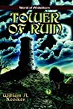 Tower of Ruin, William A Kooiker, 0977005062