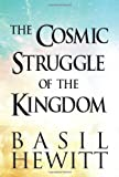 The Cosmic Struggle of the Kingdom, Basil Hewitt, 1462689868