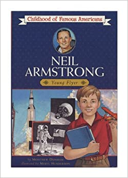 Book Neil Armstrong: Young Flyer (Childhood of Famous Americans (Sagebrush)) by Montrew Dunham (1999-10-05)