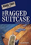 The Ragged Suitcase, Lee Ann Hager, 1463425368