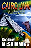 Cairo Jim and the Quest for the Quetzal Queen: A Mayan Tale of Marvels (The Cairo Jim Chronicles Book 5)