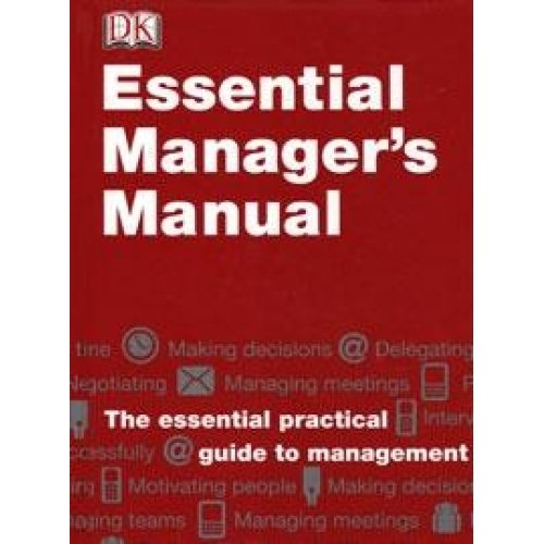 Essential Managers Manual The Essential Practical Guide To Management
