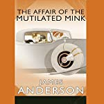 The Affair of the Mutilated Mink   James Anderson