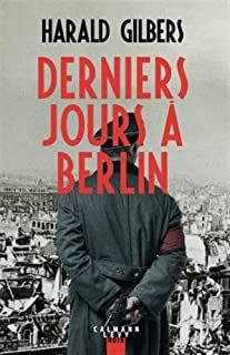 Derniers jours à Berlin, Gilbers, Harald