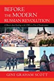 Before the Modern Russian Revolution, Gini Graham Scott, 0595508383