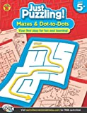 Mazes and Dot-to-Dots, Grades K - 2 (Just Puzzling!)