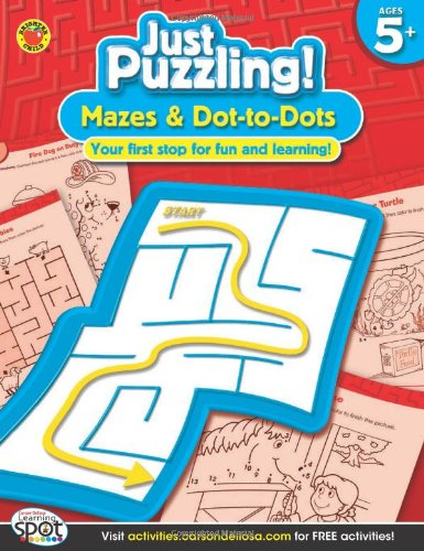 Mazes & Dot-to-Dots, Grades K - 2 (Just Puzzling!): Brighter Child ...