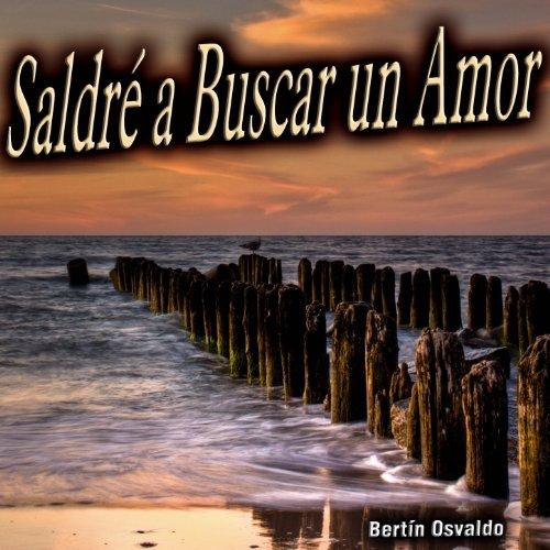 Amazon.com: Saldré a Buscar un Amor - Single: Bertín