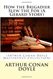How the Brigadier Slew the Fox (a Gerard Story), Arthur Conan Doyle, 1496130073
