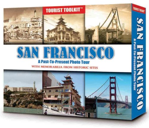 San Francisco: A Past-to-present Photo Tour With Memorabilla from Historic Sites (Tourist Toolkit)