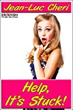 Book Cover for Help, It's Stuck!: (Taboo)